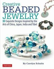 Creative Beaded Jewelry: 33 Exquisite Designs Inspired by the Arts of-ExLibrary