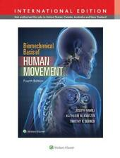 Biomechanical Basis of Human Movement by Timothy R. Derrick, Kathleen M. Knutzen