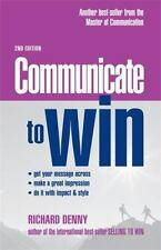 Communicate to Win by Richard Denny (2006, Paperback, 2ND EDITION)