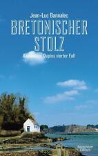 Bretonischer Stolz / Kommissar Dupin Bd.4 von Jean-Luc Bannalec