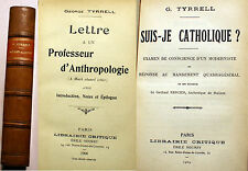 RELIGION/SUIS JE CATHOLIQUE+LETTRE A UN ANTHROPOLOGUE/G.TYRRELL/1908/IRLANDE