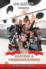BG Media Presents: 25 Dancers and Choreographers by Brandon Gibson (2016,...