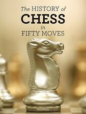 The History of Chess in 50 Moves by Bill Price New Hardcover Ships Free