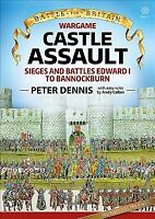 Wargame Castle Assault : Sieges and Battles Edward I to Bannockburn, Paperbac...