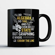 Draw The Line Coffee Mug - But Graphing Is Where I Draw The Line - Funny 11 oz B