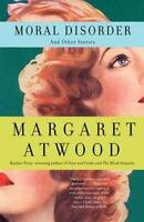 MORAL DISORDER by Margaret Atwood FREE SHIPPING paperback book short stories