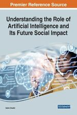 Understanding The Role Of Artificial Intelligence And Its Future Social Imp...