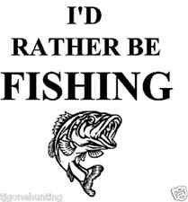I'D RATHER BE FISHING vinyl car or truck decal