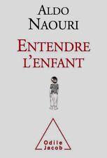 Aldo NAOURI*NEUF 2017**ENTENDRE L'ENFANT**statut de l'autorité dans l'éducation