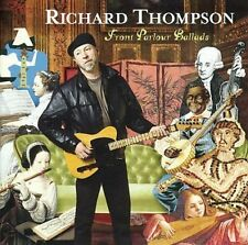 Front Parlour Ballads by Richard Thompson (CD, Aug-2005, Cooking Vinyl)