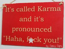 It's Called Karma F*ck You - wooden shed office bar man woman cave rustic sign