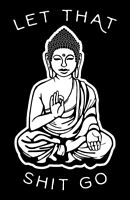 Framed Print - Buddha Let That S#!t Go (Funny Buddhist Picture Buddhism Art)