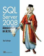 SQL Server 2008 Administration in Action: By Colledge, Rod