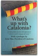 What's up with Catalonia? : The Causes Which Impel Them to the Separation...