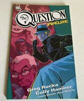 THE QUESTION PIPELINE TPB DC COMICS VERY RARE OOP Greg Rucka - Fine