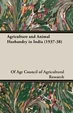 Agriculture and Animal Husbandry in India (1937-38) by Council Of...