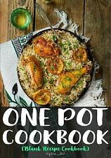 One Pot Cookbook : Blank Recipe Cookbook, 7 X 10, 100 Blank Recipe Pages by...