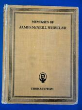 Memories of James McNeill Whistler by Thomas R. Way 1912 1st Edition
