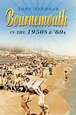 Book on  Bournemouth in the 1950's 1960's by John Needham - new signed copies
