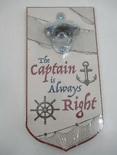 The Captain Is Always Right Wooden Wall Mounted Beer/Soda Bottle Opener New