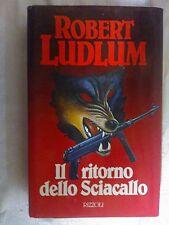 LIBRO ROMANZO ROBERT LUDLUM IL RITORNO DELLO SCIACALLO RIZZOLI 1990