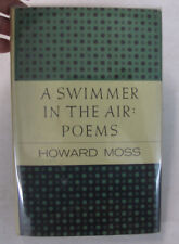 Poetry Verse Howard Moss A Swimmer In The Air Poems DJ Scribner's 1st Ed. 1957