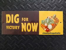 DIG FOR VICTORY NOW METAL PLAQUE / SIGN Size 25cm x 9cm