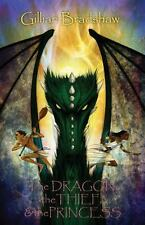 The Dragon, the Thief, and the Princess (Paperback or Softback)
