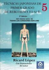 Técnicas Japonesas de Primer Grado de Reiki Heiwa to Ai R by Ricard La3pez...