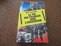 la vie des francais sous l'occupation - HENRI AMOUROUX