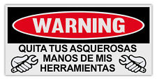 Funny Tool Box Sticker - Keep Your Dick Beaters Off My Tools (Spanish Version)