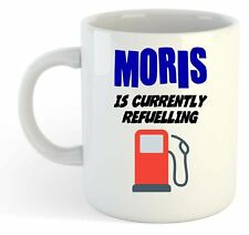 Moris Is Currently Refuelling Mug - Funny, Gift, Name, Personalised