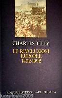 CHARLES TILLY LE RIVOLUZIONI EUROPEE 1492-1992 LATERZA 1993