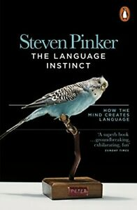 The Language Instinct by Steven Pinker ISBN 978-0-141-98077-5