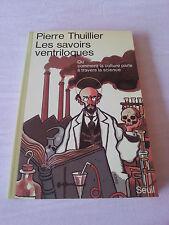 PIERRE THUILLIER / LES SAVOIRS VENTRILOQUES / COUVERTURE  TARDI / SEUIL 1983