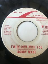 "OHIO NORTHERN SOUL 45/ BOBBY WADE ""I'M IN LOVE WITH YOU""  HEAR!"