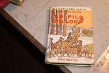 LE FILS DU LOUP   JACK LONDON BIBLIOTHEQUE VERTE DANS SA JAQUETTE