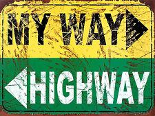 "My Way Highway, Retro metal Sign/Plaque, Gift, Home, Garage 10"" x 8"" Large"