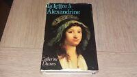 LA LETTRE A ALEXANDRINE / CATHERINE DECOURS