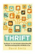 Thrift: The Ultimate 2 in 1 Box Set Guide to Making Money With Thrift Stores and
