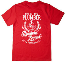 Plumber T-Shirt - Absolute Legend! Funny T-Shirt available in 6 colours.