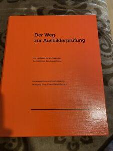 Der Weg zur Ausbilderprüfung von Wolfgang Tripp und Claus-Dieter Weibert
