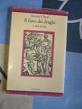 IL FIATO DEI DRAGHI ANTONIA S. BYATT