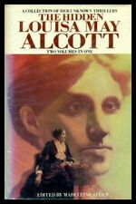 The Hidden Louisa May Alcott: A Collection of Her Unknown Thrillers: Two Volume