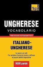 Vocabolario Italiano-Ungherese per Studio Autodidattico - 9000 Parole by...