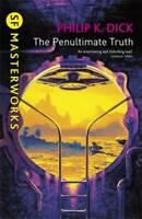 The Penultimate Truth (S.F. Masterworks), Philip K. Dick, New,
