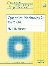 Quantum Mechanics 2: The Toolkit (Oxford Chemistry Primers, 65) (Vol 2) by Gree