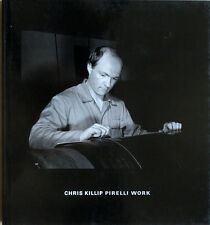 Chris KILLIP. Pirelli Work. Steidl / Ute Eskildsen, 2006. E.O.