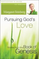 Pursuing God's - Compelling Stories of Love from t