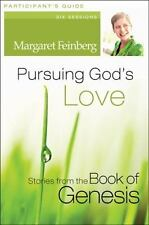 Pursuing God's Love: Stories from the Book of Genesis (Paperback or Softback)
